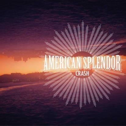 """AMERICAN SPLENDOR – """"CRASH"""" –album"""