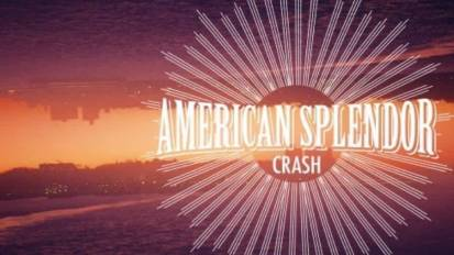 "AMERICAN SPLENDOR – ""CRASH"" – album"